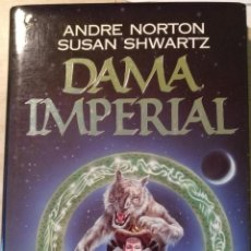 Libros de segunda mano: DAMA IMPERIAL - NORTON/SHWARTZ, ANDRE/SUSAN.. Lote 194369441