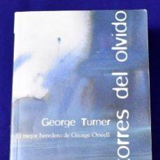 Libros de segunda mano: LAS TORRES DEL OLVIDO. GEORGE TURNER.. Lote 194611226