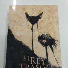 Libros de segunda mano: EL REY TRASGO LA CIUDADELA Y LA MONTAÑA ALBERTO MORAN ROA AGOTADO KELONIA ED. DESCATALOGADO. Lote 194613148