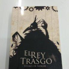 Libros de segunda mano: EL REY TRASGO TITERES DE SANGRE ALBERTO MORAN ROA AGOTADO KELONIA ED. DESCATALOGADO. Lote 194613867