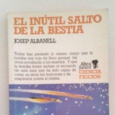 Libros de segunda mano: EL INÚTIL SALTO DE LA BESTIA. JOSEP ALBANELL. ALTEA JUNIOR. Lote 194621427
