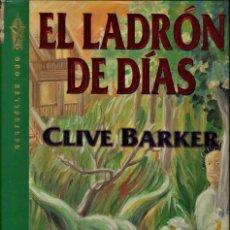 Libros de segunda mano: EL LADRON DE DIAS / BARKER, CLIVE. Lote 194624606