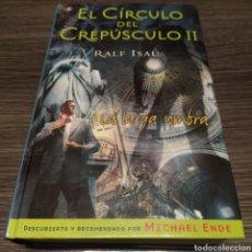 Libros de segunda mano: EL CÍRCULO DEL CREPÚSCULO II LA LARGA SOMBRA RALF ISAU. Lote 194634910