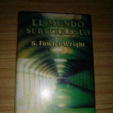 Libros de segunda mano: EL MUNDO SUBTERRÁNEO (S. FOWLER WRIGHT) MINOTAURO - 1ª EDICIÓN. Lote 194646486