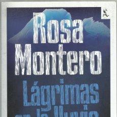 Libros de segunda mano: LÁGRIMAS EN LA LLUVIA, ROSA MONTERO. Lote 194659998