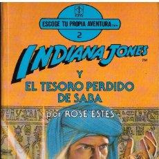 Libros de segunda mano: ESCOGE TU PROPIA AVENTURA, Nº 2: INDIANA JONES Y EL TESORO PERDIDO DE SABA - ROSE ESTES; TORAY. Lote 194690840