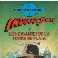 Libros de segunda mano: ESCOGE TU PROPIA AVENTURA, Nº 3: INDIANA JONES Y LOS GIGANTES DE LA TORRE DE PLATA - R.L. STINE; TOR. Lote 194690860