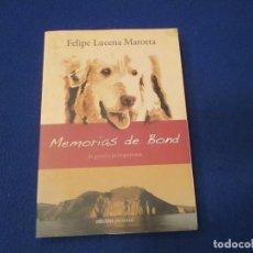 Libros de segunda mano: MEMORIAS DE BOND FELIPE LUCENA MAROTTA EDITADO POR EL AUTOR JUNIO 2008 . Lote 194718573
