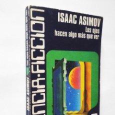 Libros de segunda mano: LOS OJOS HACEN ALGO MÁS QUE VER   ASIMOV, ISAAC   CARALT EDITORES, 1977 . Lote 194740976