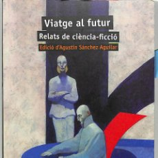 Libros de segunda mano: VIATGE AL FUTUR RELATS DE CIENCIA FICCIO - AGUSTIN SANCHEZ AGUILAR - VICENS VIVES - AULA LITERARIA. Lote 194858375