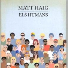 Libros de segunda mano: ELS HUMANS - MATT HAIG - EDITORIAL EMPÚRIES - EMPURIES NARRATIVA CIENCIA FICCIÓN. Lote 194858465