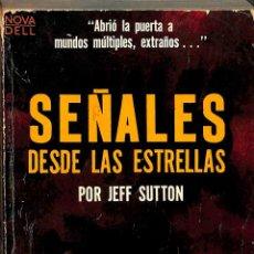 Libros de segunda mano: SEÑALES DESDE LAS ESTRELLAS - JEFF SUTTON - NOVARO. Lote 194858535
