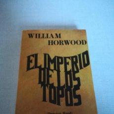 Libros de segunda mano: EL IMPERIO DE LOS TOPOS (WILLIAM HORWOOD) - LASSER PRESS MEXICANA. Lote 194911443