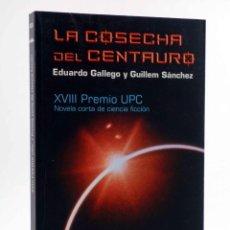 Libros de segunda mano: NOVA. LA COSECHA DEL CENTAURO. XVIII PREMIO UPC (E. GALLEGO / G. SÁNCHEZ) B, 2009. OFRT ANTES 15E. Lote 194912053