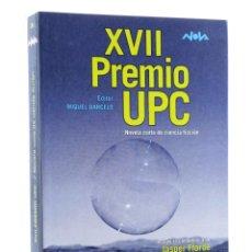 Libros de segunda mano: NOVA 211. XVII PREMIO UPC NOVELA CORTA DE CIENCIA FICCIÓN (VVAA) B, 2008. OFRT ANTES 17E. Lote 194912056