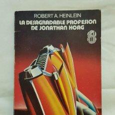 Libros de segunda mano: LA DESAGRADABLE PROFESIÓN DE JONATHAN HOAG – ROBERT A. HEINLEIN . Lote 194931365