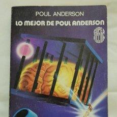 Libros de segunda mano: LO MEJOR DE POUL ANDERSON – POUL ANDERSON . Lote 194932182