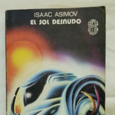 Libros de segunda mano: EL SOL DESNUDO – ISAAC ASIMOV . Lote 194932715
