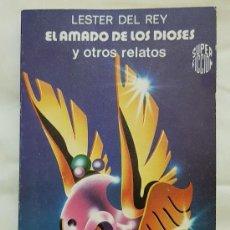 Libros de segunda mano: EL AMADO DE LOS DIOSES Y OTROS RELATOS – LESTER DEL REY . Lote 194932996