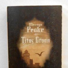 Libros de segunda mano: TITUS GROAN - MERVYN PEAKE EDITORIAL MINOTAURO. Lote 194938763