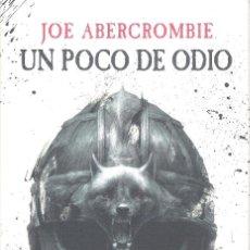 Libros de segunda mano: UN POCO DE ODIO , JOE ABERCROMBIE. Lote 194947526
