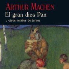 Libros de segunda mano: EL GRAN DIOS PAN. - MACHEN, ARTHUR.. Lote 194994422