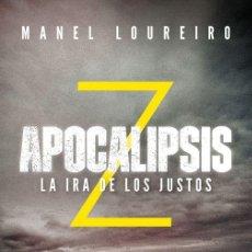 Libros de segunda mano: APOCALIPSIS Z. LA IRA DE LOS JUSTOS. - LOUREIRO, MANEL.. Lote 194994423