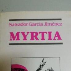 Libros de segunda mano: MYRTIA - GARCIA JIMENEZ, SALVADOR. Lote 195023635