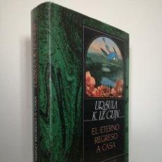 Libros de segunda mano: EL ETERNO REGRESO A CASA - ÚRSULA K. LE GUIN - EDHASA. Lote 195030666