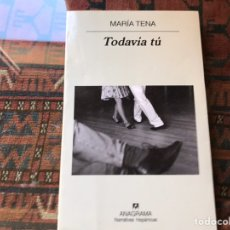Libros de segunda mano: TODAVÍA TÚ. MARÍA TENA. Lote 195060135