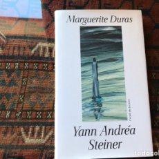 Libros de segunda mano: YANN ANDREA STEINER. MARGUERITE DURAS. Lote 195060238