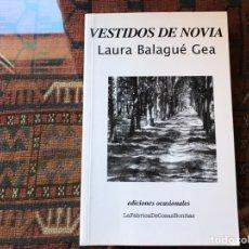 Libros de segunda mano: VESTIDOS DE NOVIA. LAURA BALAGUÉ. Lote 195060435