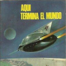 Libros de segunda mano: AQUI TERMINA EL MUNDO. Lote 195068626