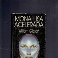 Libros de segunda mano: MONA LISA ACELERADA POR WILLIAM GIBSON EDICIONES MINOTAURO 1 EDICION JUNIO DE 1992. Lote 195099360