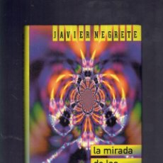 Libros de segunda mano: LA MIRADA DE LAS FURIAS POR JAVIER NEGRETE EDICIONES B.S.A. 1997. Lote 195099992