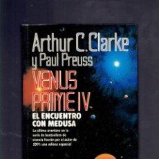 Libros de segunda mano: VENUS PRIME IV POR ARTHUR C.CLARKE Y PAUL PREUSS ENCUENTRO CON MEDUSA AÑO 1991. Lote 195100288