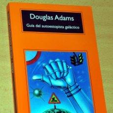 Libros de segunda mano: GUÍA DEL AUTOESTOPISTA GALÁCTICO - DOUGLAS ADAMS - ED. ANAGRAMA - AÑO 2016.. Lote 195118818