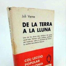 Libros de segunda mano: COL LECCIÓ POPULAR CATALONIA. SERIE SELECTA. DE LA TERRA A LA LLUNA (JULI VERNE) SELECTA, 1969. Lote 195123421