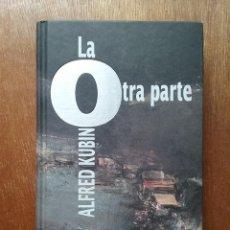Libros de segunda mano: LA OTRA PARTE, ALFRED KUBIN, UTOPIAS CIRCULO DE LECTORES, 2000. Lote 195124310