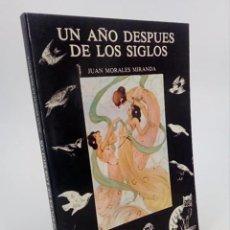 Libros de segunda mano: UN AÑO DESPUÉS DE LOS SIGLOS (JUAN MORALES MIRANDA) ERISA, 1980. OFRT. Lote 195215717