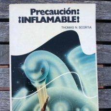 Libros de segunda mano: PRECAUCIÓN: INFLAMABLE. AUTOR, THOMAS N. SCORTIA. EDITORIAL BRUGUERA AÑO 1977. VER FOTOS.. Lote 195216906