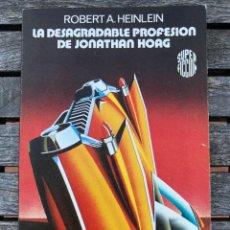 Libros de segunda mano: LA DESAGRADABLE PROFESIÓN DE JONATHAN HOAG. AUTOR, ROBERT A. HEINLEIN. ED. MARTÍNEZ ROCA AÑO 1977 . Lote 195217352