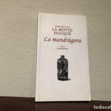Libros de segunda mano: LA MANDRÁGORA. FRIEDRICH DE LA MOTTE FOUQUÉ. EDITA NORTE SUR. ROMANTICISMO DE TEMA FANTÁSTICO ALEMÁN. Lote 195332717