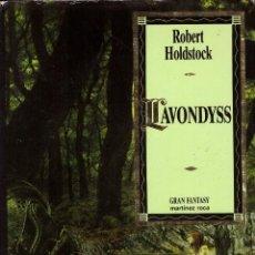Libros de segunda mano: LAVONDYSS. VIAJE A UNA REGION DESCONOCIDA - ROBERT HOLDSTOCK; MARTINEZ ROCA, GRAN FANTASY, TAPAS. Lote 195334711