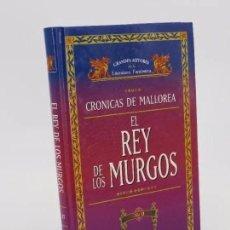 Libros de segunda mano: GRANDES AUTORES DE LITERATURA FANTÁSTICA. SERIE CRÓNICAS DE MALLOREA. EL REY DE LOS MURGOS II (DAVID. Lote 195352977