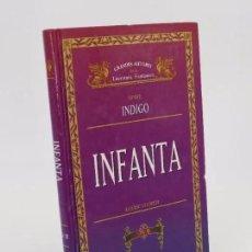 Libros de segunda mano: GRANDES AUTORES DE LITERATURA FANTÁSTICA. SERIE INDIGO. INFANTA I Y II (LOUISE COOPER) 1997. OFRT. Lote 195352987
