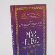 Libros de segunda mano: GRANDES AUTORES DE LITERATURA FANTÁSTICA. SERIE EL CICLO DE LA PUERTA DE LA MUERTE. EL MAR DE FUEGO. Lote 195353032