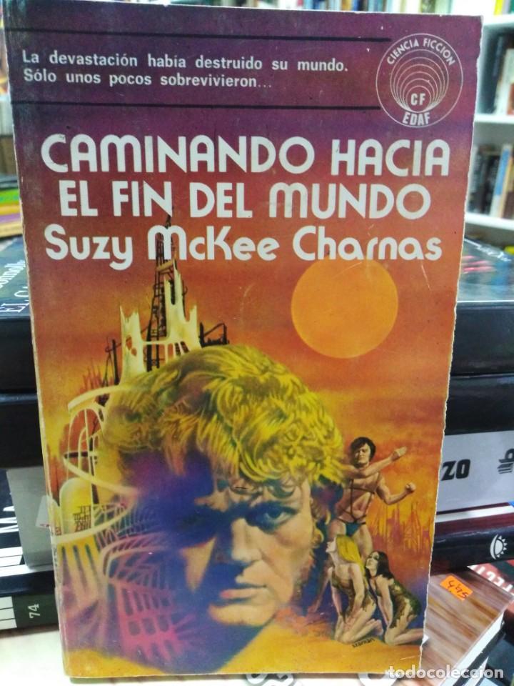 CAMINANDO HACIA EL FIN DEL MUNDO - SUZY MCKEE CHARNAS - EDAF - CIENCIA FICCIÓN (Libros de Segunda Mano (posteriores a 1936) - Literatura - Narrativa - Ciencia Ficción y Fantasía)