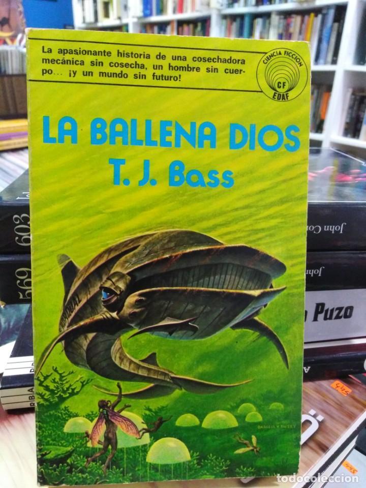 LA BALLENA DE DIOS - T. J. BASS - EDITORIAL EDAF - CIENCIA FICCIÓN (Libros de Segunda Mano (posteriores a 1936) - Literatura - Narrativa - Ciencia Ficción y Fantasía)