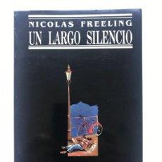 Libros de segunda mano: UN LARGO SILENCIO NICOLAS FREELING.. Lote 195405150